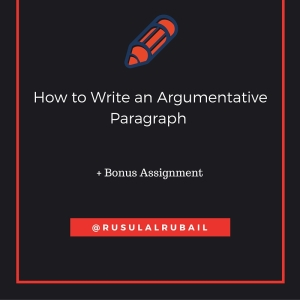 How to Write an Argumentative Paragraph (1)